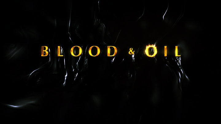 Blood and Oil Title